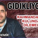 RAHMANDAN BAĞIŞ, KULUNDAN AF DİLEMELİYİZ!